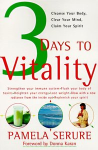 3 Days to Vitality:Cleanse Yor Body, Clear Your Mind,Claim Your Spirit