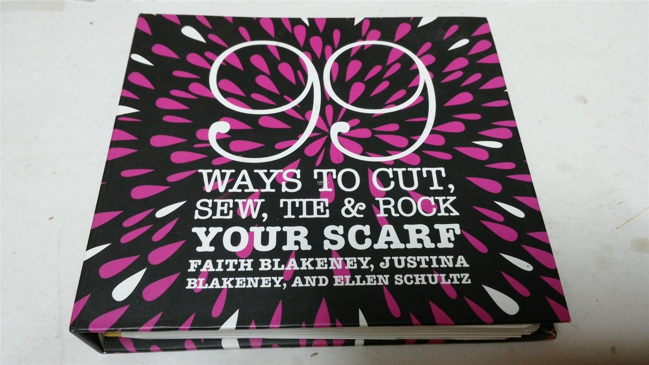 99 WAYS TO SEW , TIE & ROCK YOUR SCARF BOOK
