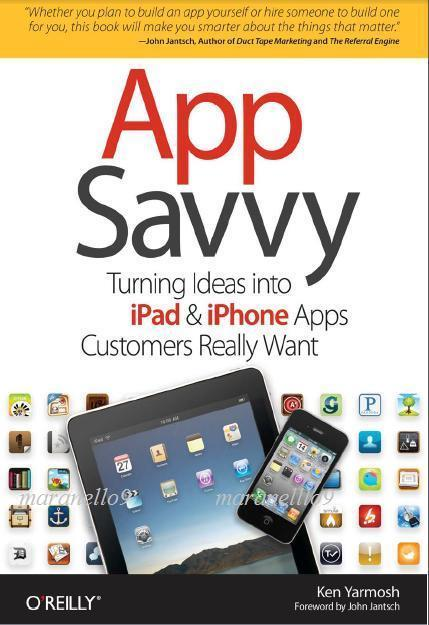 App Savvy: Turning Ideas into iPad & iPhone Apps Customers Really Want