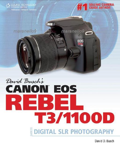 Canon EOS Rebel T3/ 1100D:Digital SLR Photography Guide by David Busch