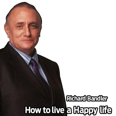 Richard Bandler - 30 Years of NLP How to live a Happy life