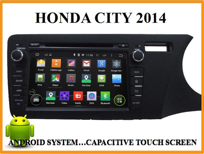 HONDA CITY 2014 ANDROID SYSTEM CAR DVD PLAYER, MULTI TOUCH SCREEN