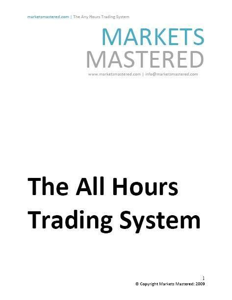 The All Hours Trading System and SP Evening Trading System V1.1