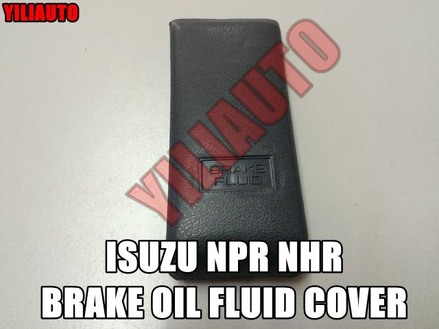 Isuzu NPR NHR Lorry Brake Oil Fluid Cover