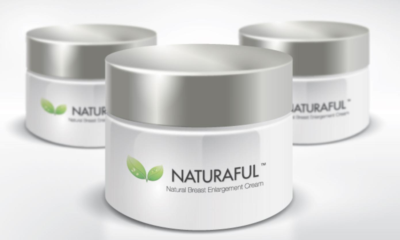 Naturaful Natural Breast Enlargement end 1/1/2015 12:00 AM