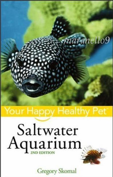 Saltwater Aquarium: Your Happy Healthy Pet 2nd Edition Colour Ebook Mu