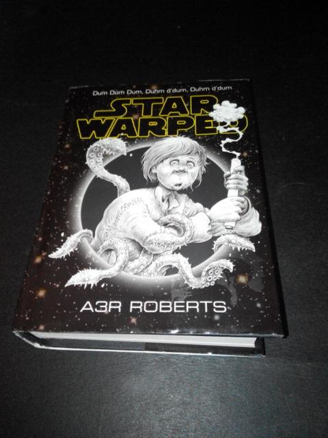 STAR WARPED - ADAM A3R ROBERTS STAR WARS (HARD COVER)