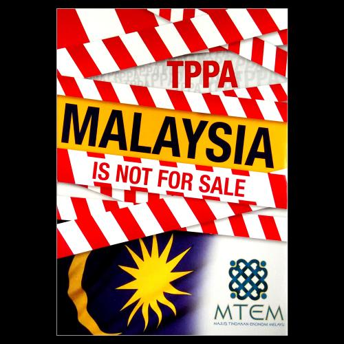 TPPA : MALAYSIA IS NOT FOR SALE (2014. MTEM. 120 page book. Paperback)