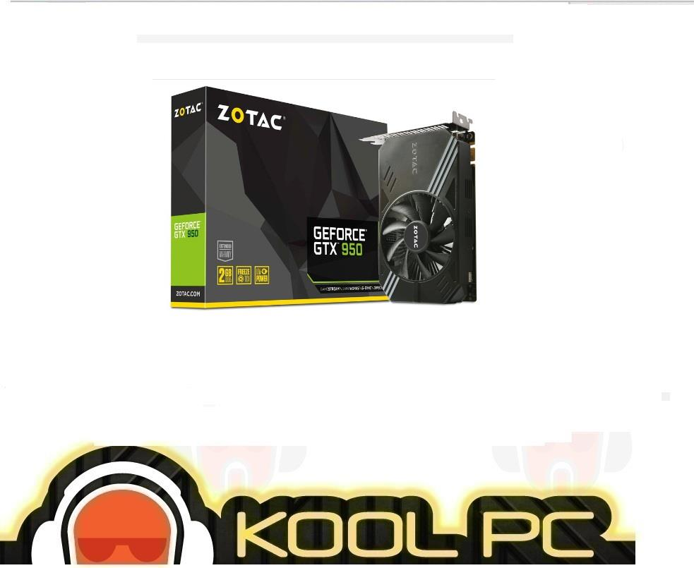 ZOTAC GTX 950 LOW POWER 2GB DDR5