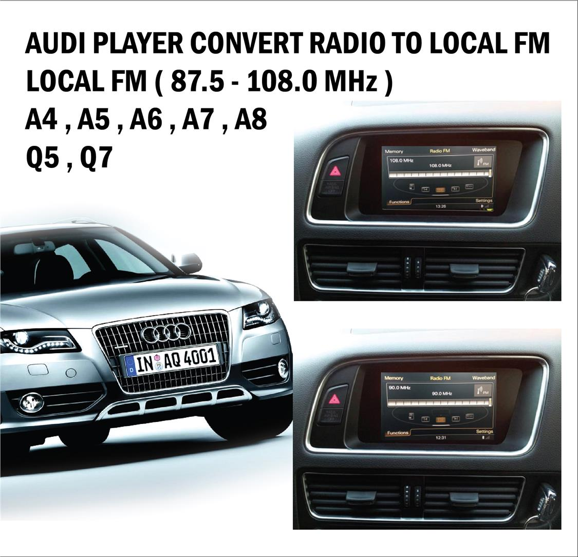 AUDI (2009-2015) A4,A5,A6,A7,A8,Q5,Q7  JAPAN RADIO CONVERT TO LOCAL FM