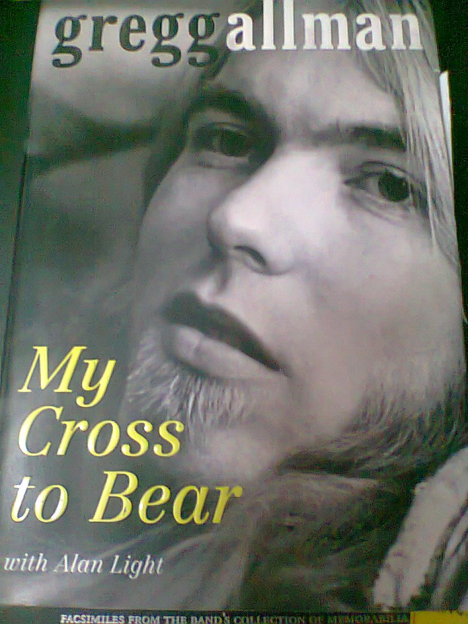 GREGG ALLMAN - MY CROSS TO BEAR (HARDCOVER) by ALAN LIGHT Biography