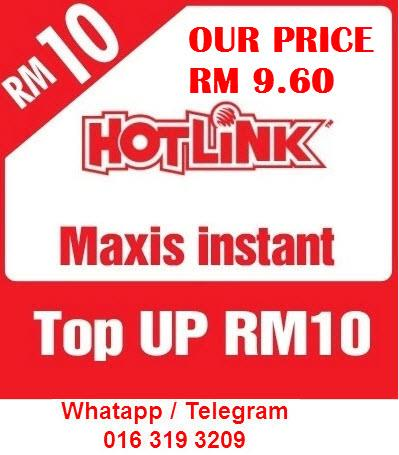 Hotlink Maxis instant Top UP RM10, OUR PRICE RM9.60