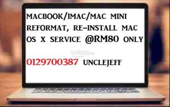 MACBOOK/iMAC/MAC MINI REFORMAT, RE-INSTALL MAC OS X SERVICE @RM80 ONLY