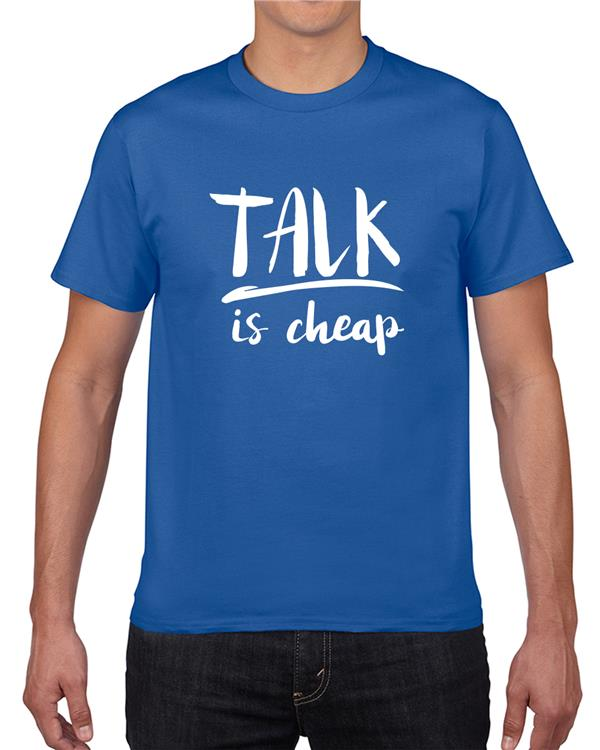 Talk is Cheap - 100% Premium Cotton T-Shirt - Motivation