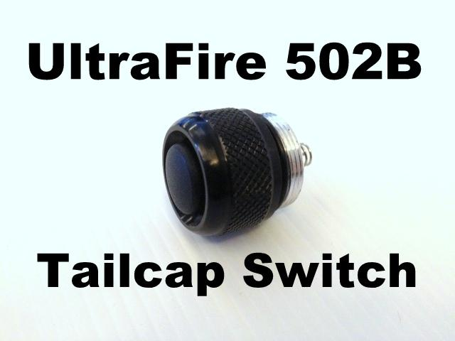 New Ultrafire 502B Flashlight Tailcap Tail Cap Switch WF-502B On/Off